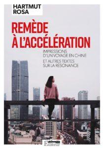 Rosa Hartmut, Remède à l'accélération. Impressions d'un voyage en Chine et autres textes sur la résonance, Philosophie Magazine, Paris, 2018