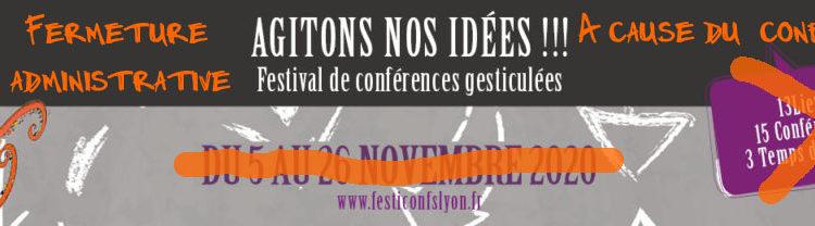Festival de conférences gesticulées de Lyon 2020 - Fermeture administrative
